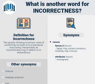 incorrectness, synonym incorrectness, another word for incorrectness, words like incorrectness, thesaurus incorrectness