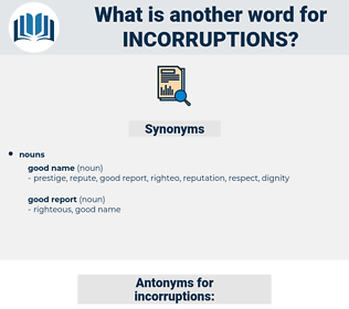 incorruptions, synonym incorruptions, another word for incorruptions, words like incorruptions, thesaurus incorruptions