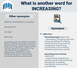 increasing, synonym increasing, another word for increasing, words like increasing, thesaurus increasing