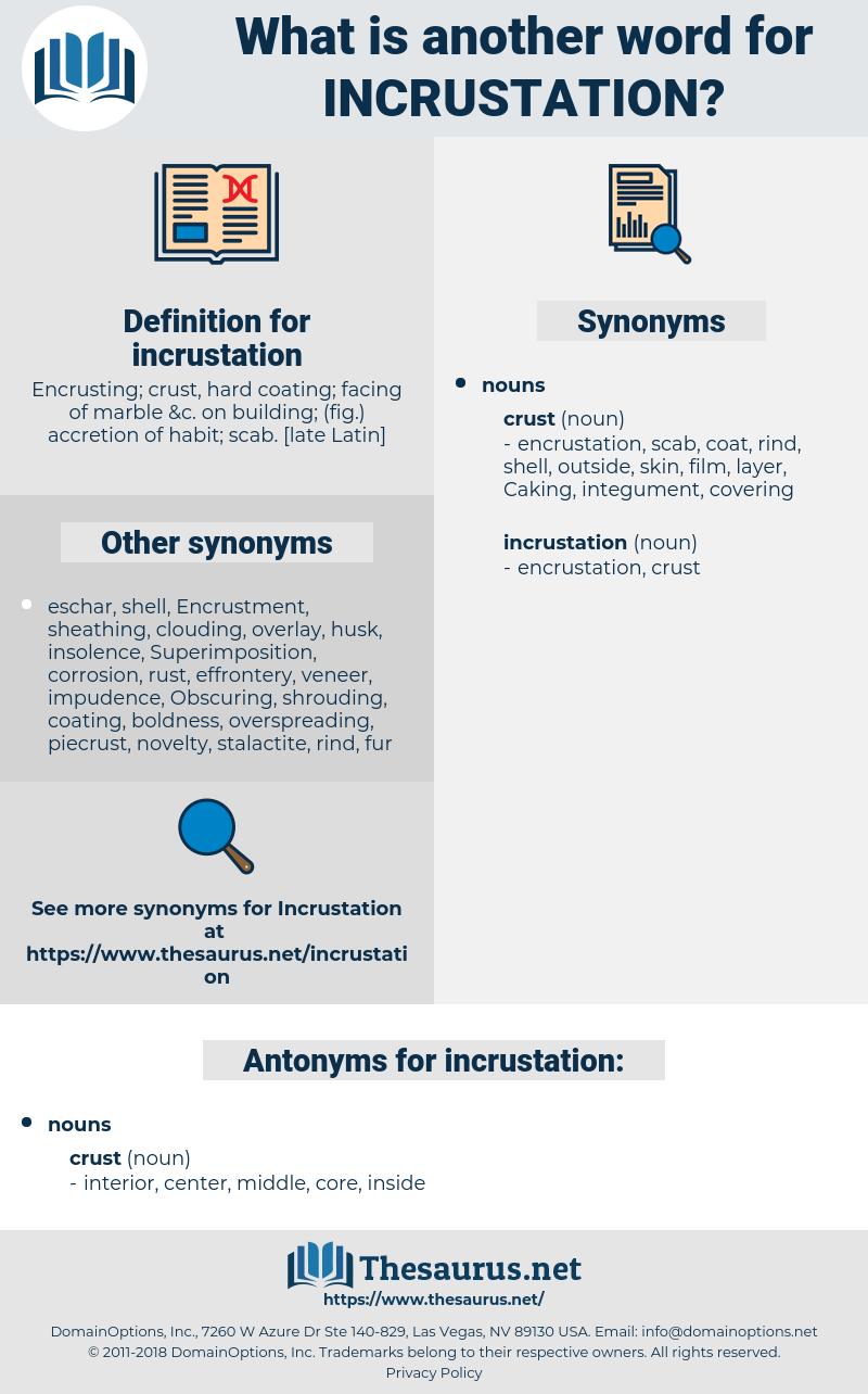 incrustation, synonym incrustation, another word for incrustation, words like incrustation, thesaurus incrustation