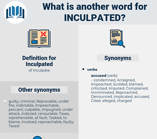 Inculpated, synonym Inculpated, another word for Inculpated, words like Inculpated, thesaurus Inculpated