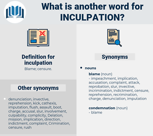 inculpation, synonym inculpation, another word for inculpation, words like inculpation, thesaurus inculpation
