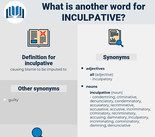 inculpative, synonym inculpative, another word for inculpative, words like inculpative, thesaurus inculpative