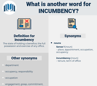 incumbency, synonym incumbency, another word for incumbency, words like incumbency, thesaurus incumbency