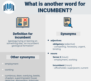 incumbent, synonym incumbent, another word for incumbent, words like incumbent, thesaurus incumbent
