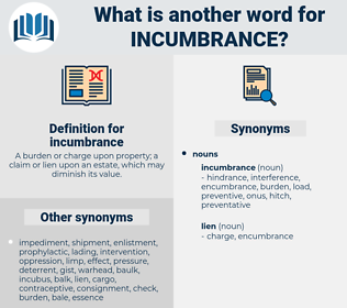 incumbrance, synonym incumbrance, another word for incumbrance, words like incumbrance, thesaurus incumbrance