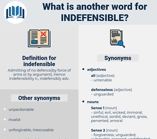 indefensible, synonym indefensible, another word for indefensible, words like indefensible, thesaurus indefensible