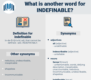 indefinable, synonym indefinable, another word for indefinable, words like indefinable, thesaurus indefinable
