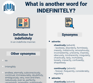 indefinitely, synonym indefinitely, another word for indefinitely, words like indefinitely, thesaurus indefinitely