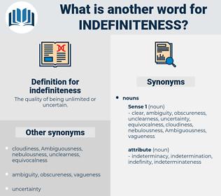 indefiniteness, synonym indefiniteness, another word for indefiniteness, words like indefiniteness, thesaurus indefiniteness