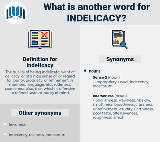 indelicacy, synonym indelicacy, another word for indelicacy, words like indelicacy, thesaurus indelicacy