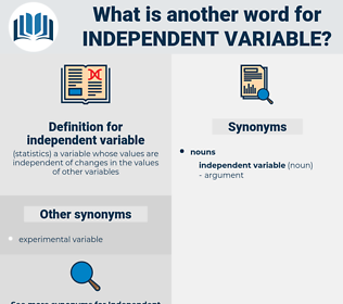 independent variable, synonym independent variable, another word for independent variable, words like independent variable, thesaurus independent variable