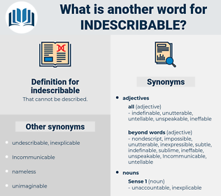 indescribable, synonym indescribable, another word for indescribable, words like indescribable, thesaurus indescribable