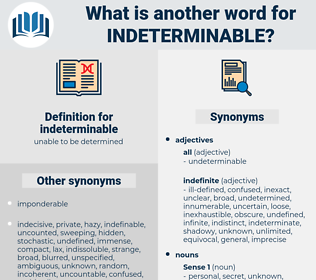 indeterminable, synonym indeterminable, another word for indeterminable, words like indeterminable, thesaurus indeterminable
