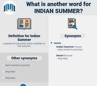Indian Summer, synonym Indian Summer, another word for Indian Summer, words like Indian Summer, thesaurus Indian Summer