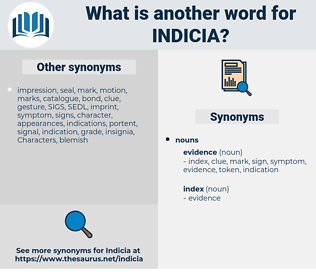 Indicia, synonym Indicia, another word for Indicia, words like Indicia, thesaurus Indicia