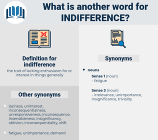 indifference, synonym indifference, another word for indifference, words like indifference, thesaurus indifference