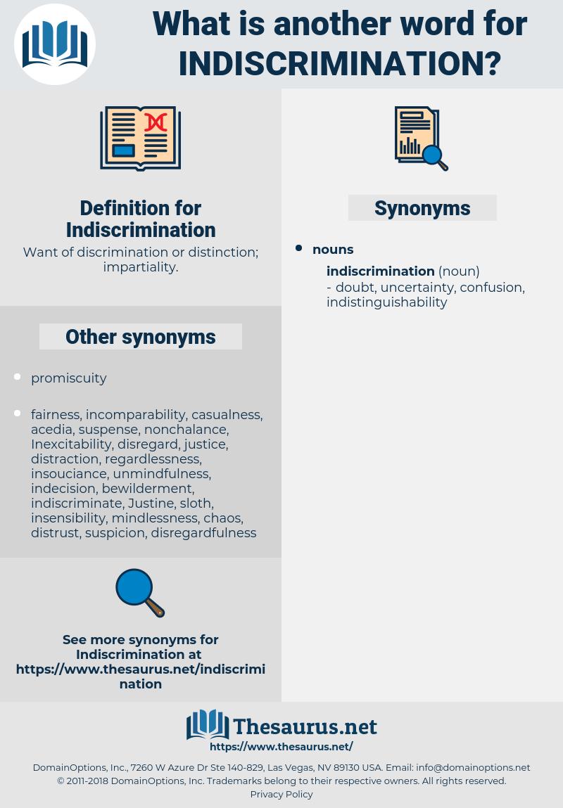 Indiscrimination, synonym Indiscrimination, another word for Indiscrimination, words like Indiscrimination, thesaurus Indiscrimination