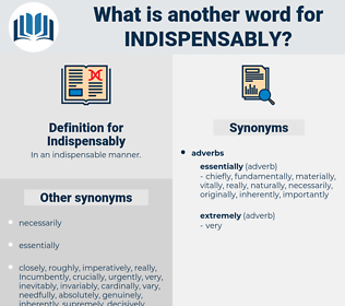 Indispensably, synonym Indispensably, another word for Indispensably, words like Indispensably, thesaurus Indispensably