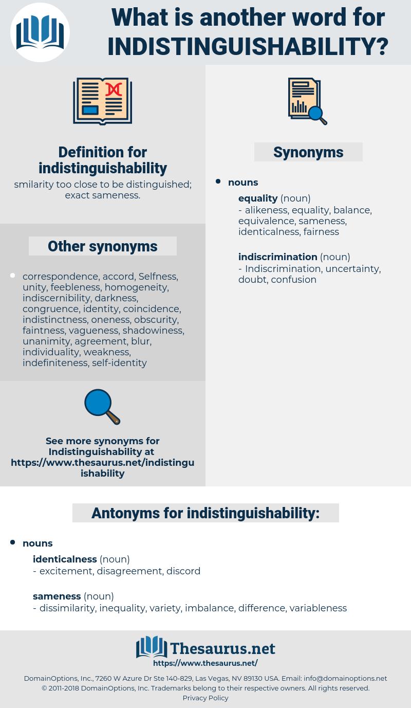 indistinguishability, synonym indistinguishability, another word for indistinguishability, words like indistinguishability, thesaurus indistinguishability
