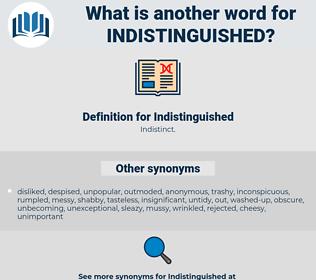 Indistinguished, synonym Indistinguished, another word for Indistinguished, words like Indistinguished, thesaurus Indistinguished