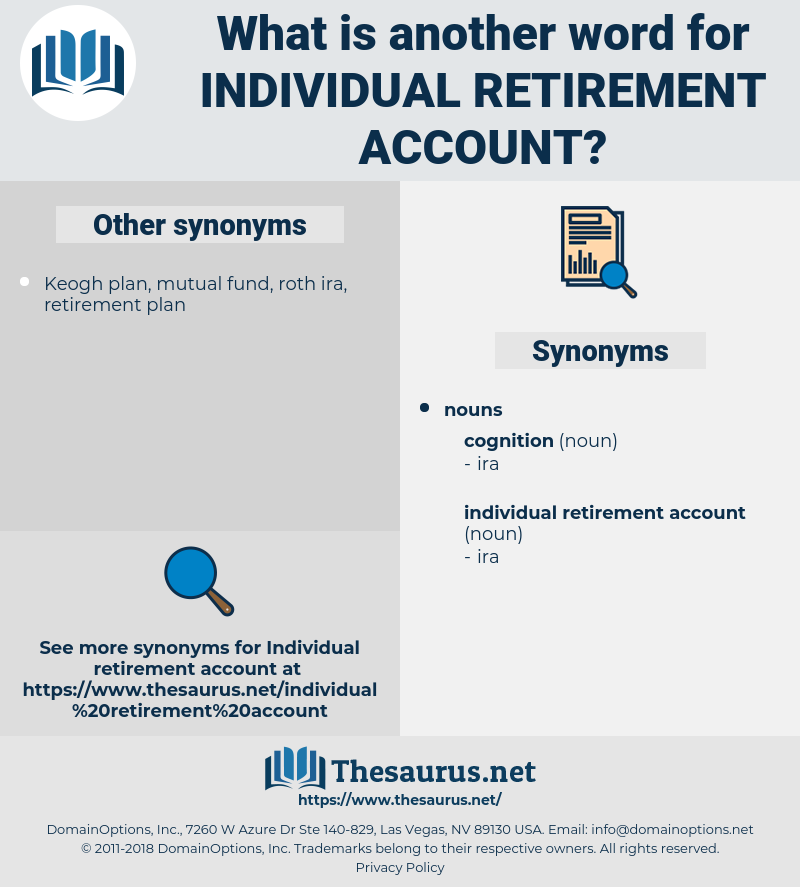 individual retirement account, synonym individual retirement account, another word for individual retirement account, words like individual retirement account, thesaurus individual retirement account