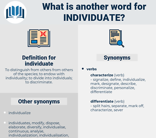 individuate, synonym individuate, another word for individuate, words like individuate, thesaurus individuate