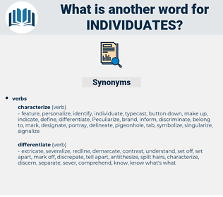 individuates, synonym individuates, another word for individuates, words like individuates, thesaurus individuates