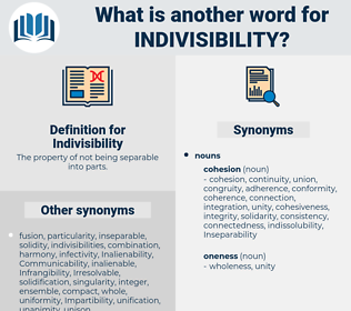 Indivisibility, synonym Indivisibility, another word for Indivisibility, words like Indivisibility, thesaurus Indivisibility