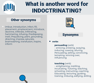 Indoctrinating, synonym Indoctrinating, another word for Indoctrinating, words like Indoctrinating, thesaurus Indoctrinating