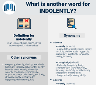 indolently, synonym indolently, another word for indolently, words like indolently, thesaurus indolently