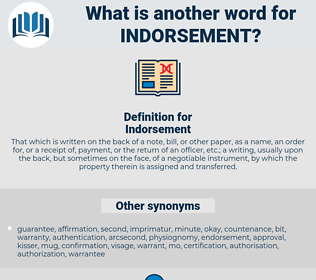 Indorsement, synonym Indorsement, another word for Indorsement, words like Indorsement, thesaurus Indorsement