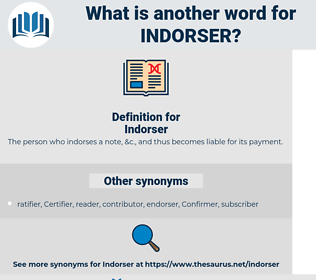 Indorser, synonym Indorser, another word for Indorser, words like Indorser, thesaurus Indorser