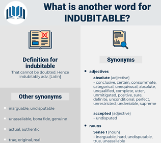 indubitable, synonym indubitable, another word for indubitable, words like indubitable, thesaurus indubitable