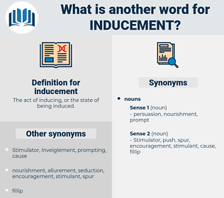 inducement, synonym inducement, another word for inducement, words like inducement, thesaurus inducement