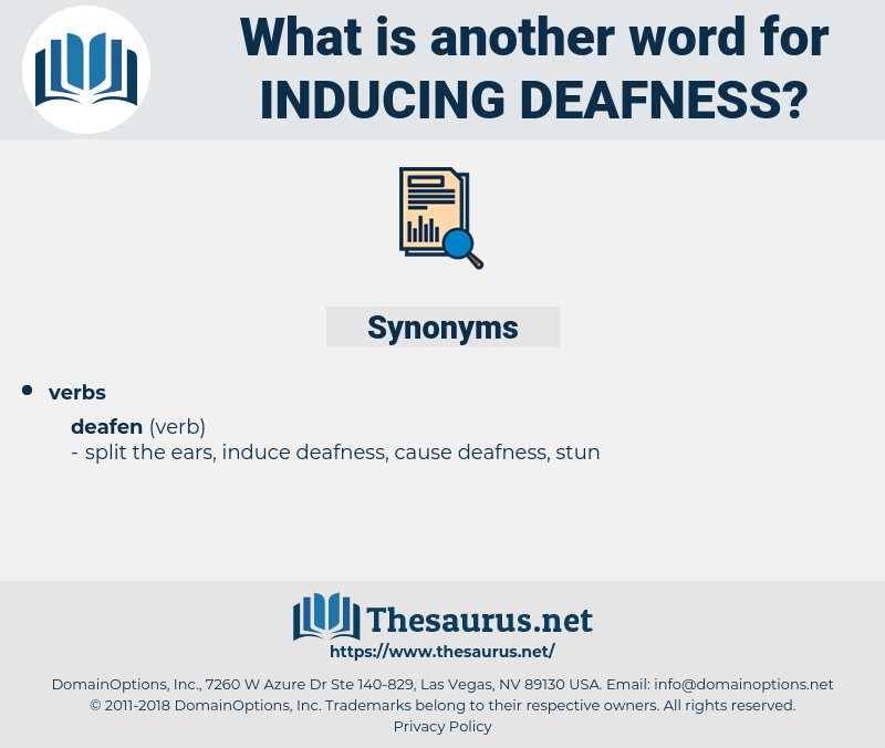 inducing deafness, synonym inducing deafness, another word for inducing deafness, words like inducing deafness, thesaurus inducing deafness