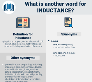 inductance, synonym inductance, another word for inductance, words like inductance, thesaurus inductance