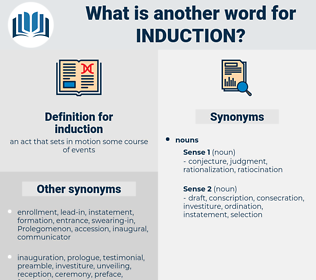 induction, synonym induction, another word for induction, words like induction, thesaurus induction