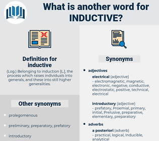 inductive, synonym inductive, another word for inductive, words like inductive, thesaurus inductive