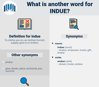 indue, synonym indue, another word for indue, words like indue, thesaurus indue