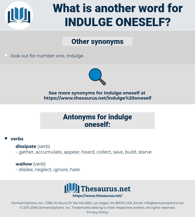 indulge oneself, synonym indulge oneself, another word for indulge oneself, words like indulge oneself, thesaurus indulge oneself