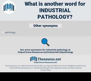 industrial pathology, synonym industrial pathology, another word for industrial pathology, words like industrial pathology, thesaurus industrial pathology
