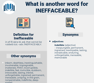 Ineffaceable, synonym Ineffaceable, another word for Ineffaceable, words like Ineffaceable, thesaurus Ineffaceable