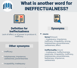 ineffectualness, synonym ineffectualness, another word for ineffectualness, words like ineffectualness, thesaurus ineffectualness