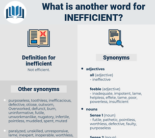 inefficient, synonym inefficient, another word for inefficient, words like inefficient, thesaurus inefficient