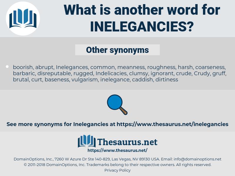 Inelegancies, synonym Inelegancies, another word for Inelegancies, words like Inelegancies, thesaurus Inelegancies