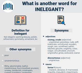 inelegant, synonym inelegant, another word for inelegant, words like inelegant, thesaurus inelegant