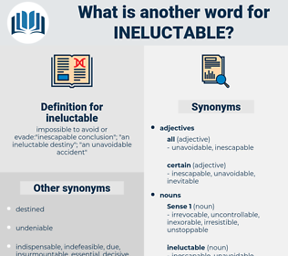 ineluctable, synonym ineluctable, another word for ineluctable, words like ineluctable, thesaurus ineluctable