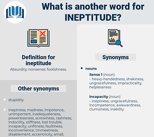 ineptitude, synonym ineptitude, another word for ineptitude, words like ineptitude, thesaurus ineptitude