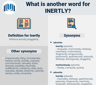 Inertly, synonym Inertly, another word for Inertly, words like Inertly, thesaurus Inertly
